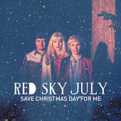 Save Christmas Day For Me by Red Sky July