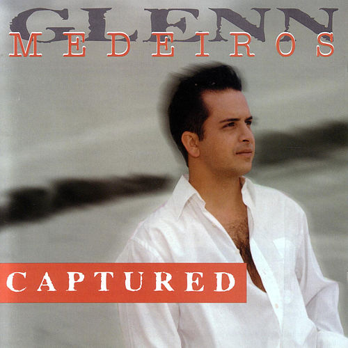 Captured by Glenn Medeiros
