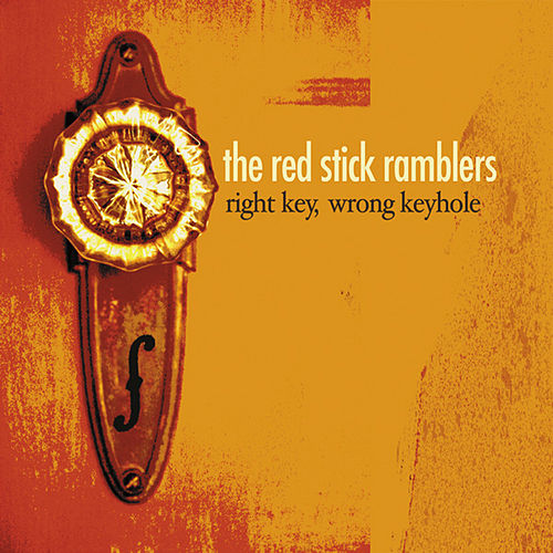 Right Key, Wrong Keyhole by The Red Stick Ramblers