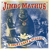 Confederate Buddha by Jimbo Mathus