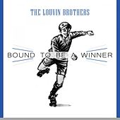 Bound To Be a Winner von The Louvin Brothers