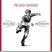 Bound To Be a Winner von The Isley Brothers