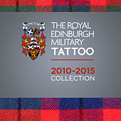The Royal Edinburgh Military Tattoo 2010 - 2015 Collection by Various Artists