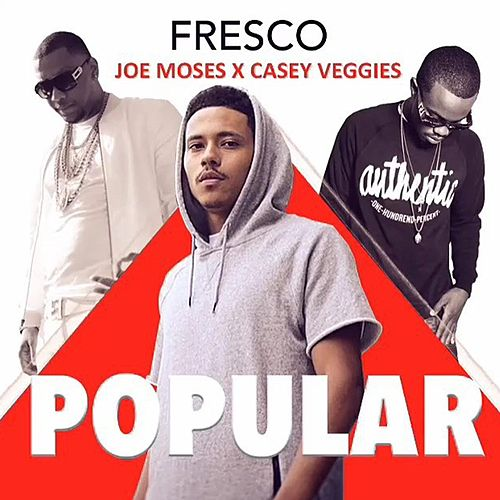 Popular (feat. Casey Veggies & Fresco) by Joe Moses