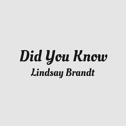 Did You Know by Lindsay Brandt