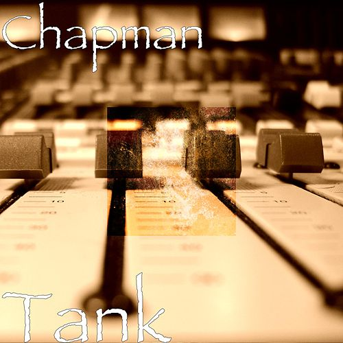 Tank by Chapman