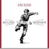 Bound To Be a Winner von King Oliver