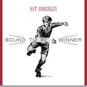 Bound To Be a Winner von Nat Adderley