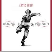 Bound To Be a Winner von Artie Shaw