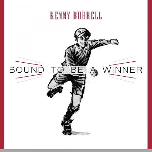 Bound To Be a Winner von Kenny Burrell
