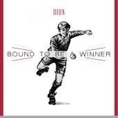 Bound To Be a Winner von Dion