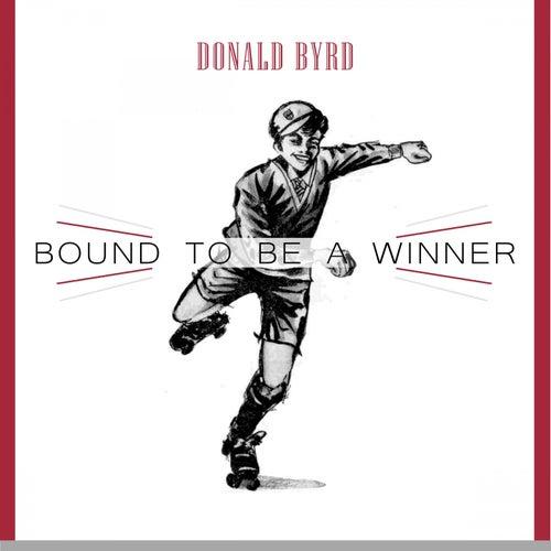 Bound To Be a Winner von Donald Byrd