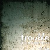 It's a Heartless World by Trouble
