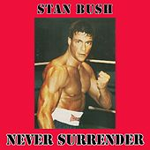 Never Surrender (From Kickboxer) by Stan Bush