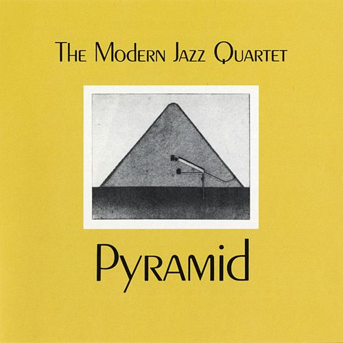 Pyramid by Modern Jazz Quartet