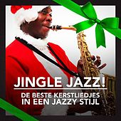 Jingle Jazz! (De Beste Kerstliedjes in een Jazzy Stijl) by Various Artists