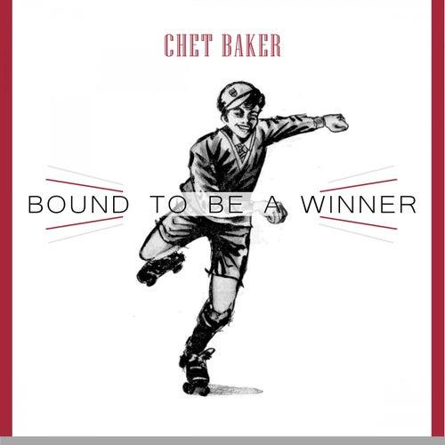 Bound To Be a Winner von Chet Baker