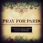 Pray for Paris by Various Artists