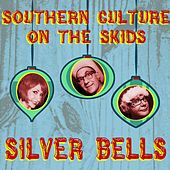 Silver Bells von Southern Culture on the Skids