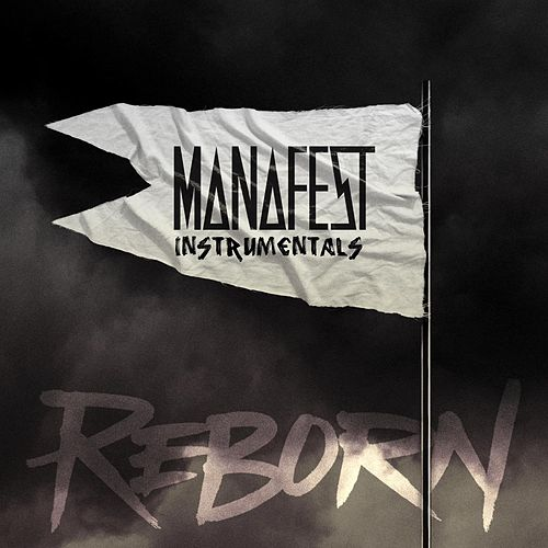 Reborn (Instrumentals) by Manafest