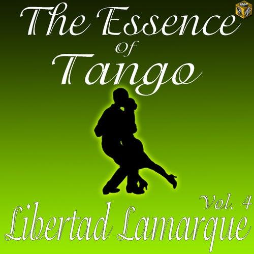 The Essence of Tango: Libertad Lamarque, Vol. 4 by Libertad Lamarque