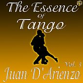 The Essence of Tango: Juan D'Arienzo Vol. 3 by Juan D'Arienzo
