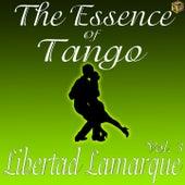 The Essence of Tango:  Libertad Lamarque, Vol. 3 by Libertad Lamarque