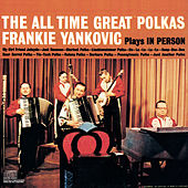 The All-Time Great Polkas by Frankie Yankovic