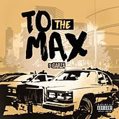 To the Max - Single by Gt Garza