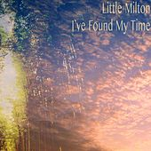 I've Found My Time von Little Milton