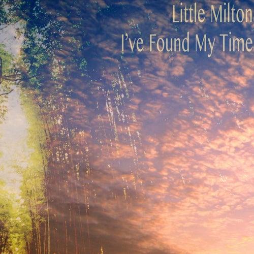 I've Found My Time von Little Milton