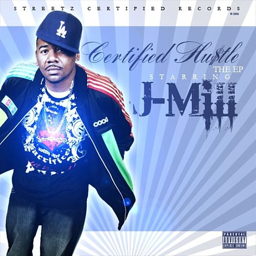 Certified Hu$tle EP by J-Mill
