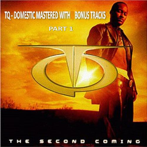 Tq The Second Coming Domestic With Bonus Tracks by TQ