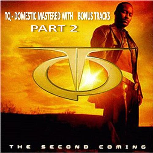 Tq The Second Coming Domestic With Bonus Tracks Part 2 von TQ