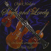 Sweet and Lovely by Chuck Hedges
