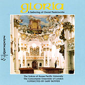 Gloria: A Gathering of Choral Masterworks von The Concertante Ensemble of London The Voices of Azusa Pacific University