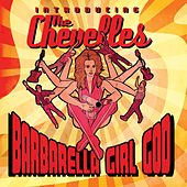 Barbarella Girl God...Introducing The Chevelles by The Chevelles