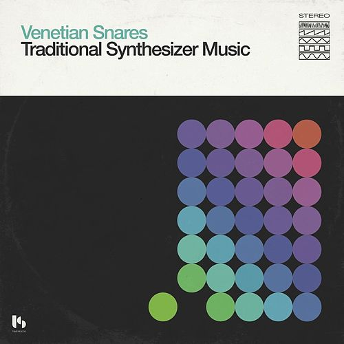 Traditional Synthesizer Music by Venetian Snares