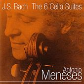 Bach: The 6 Cello Suites by Antonio Meneses