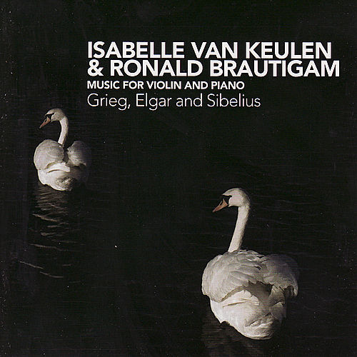 Grieg, Elgar and Sibelius: Music for Violin and Piano by Isabelle van Keulen