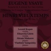 Leonid Kogan, Elizaveta Gilels, Abraham Makarov, Vladamir Yampolsky Play Ysaye & Vieuxtemps by Leonid Kogan