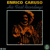 His First Recordings by Enrico Caruso