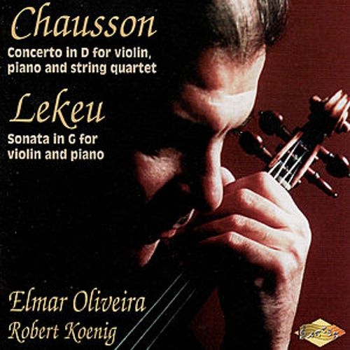 LEKEU: Violin Sonata / CHAUSSON: Concerto for Violin, Piano and String Quartet by Robert Koenig