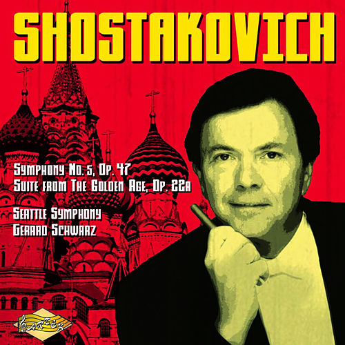 SHOTAKOVICH: Symphony No. 5 / The Golden Age Suite by Seattle Symphony Orchestra