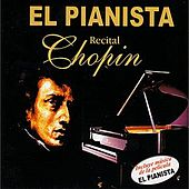 El Pianista - Recital Chopin by Various Artists