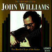 The Virtuoso Guitar - 500 Years of the Guitar by John Williams (Guitar)