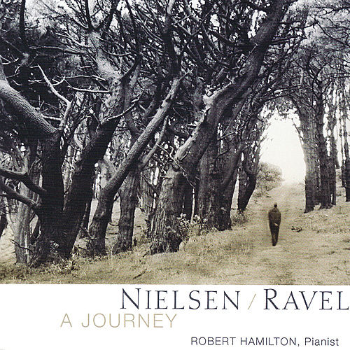 Neilsen & Ravel - A Journey by Robert Hamilton