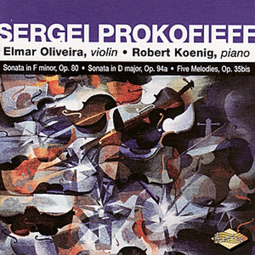 PROKOFIEF: Violin Sonata in F minor / Violin Sonata in D major / 5 Melodies by Robert Koenig
