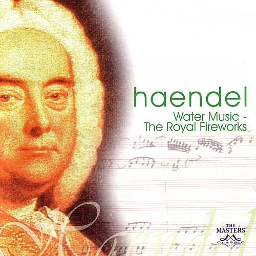 Handel: Water Music - The Royal Fireworks by I Virtuosi Di Lugano