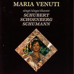 Maria Venuti singt Schubert, Schoenberg, Schumann by Maria Venuti